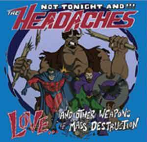 Not Tonight And The Headaches: Love … And Other Weapons Of Mass Destruction – album review