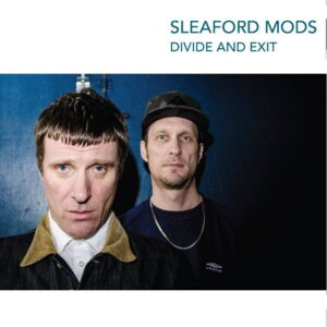Sleaford Mods: Divide and Exit – album review