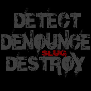 Detect Denounce Destroy cover of SLUG album