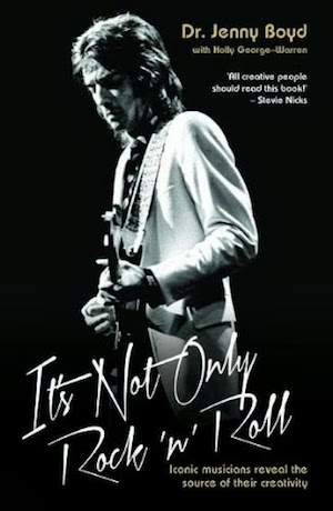 It's Not Only Rock 'n' Roll by Jenny Boyd Ph.D with Holly George Warren – book review.