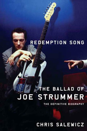 'Redemption Song- The Ballad Of Joe Strummer' Chris Salewicz.