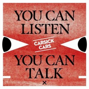 Carsick Cars You Can Listen You Can Talk