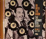 "arious Artists """" On With The Show """" The Johnny Otis Story Volume 2 1956-1974"