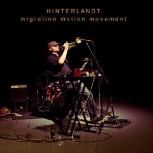 Album of the day : Hinterlandt 'migration motion movement' – album review