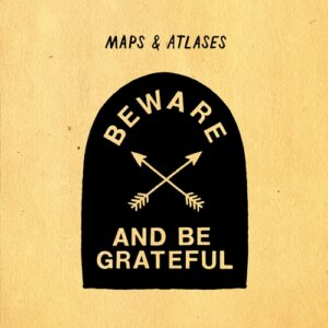 Maps And Atlases 'Beware and Be Grateful' – album review