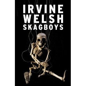 Too much junkie business- Irvine Welsh brilliant new book- Skag Boys