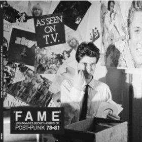 Various Artists 'Fame: Jon Savage's Secret History Of Post-Punk 1977-81' – album review, interview & launch party…