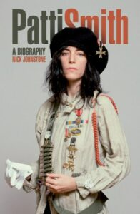 Patti Smith 'A Biography' – extracts from the Nick Johnstone penned masterpiece
