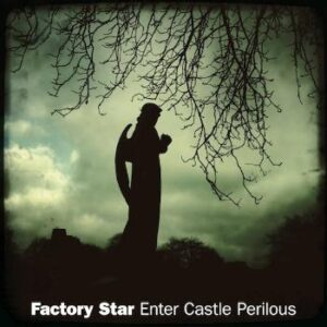 Factory Star 'Enter Castle Perilous' – album review