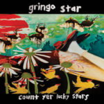 Gringo Star 'Count Yer Lucky Stars' – album review