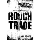 from when indie meant independent- the Rough Trade story