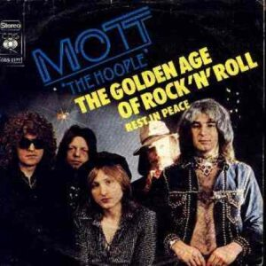 The Golden Age of Rock and Roll – Mott the Hoople
