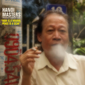Hanoi Masters – War Is A Wound, Peace Is A Scar