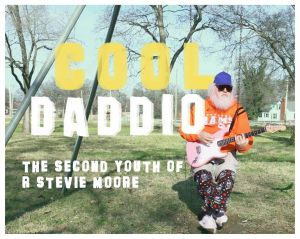 R Stevie Moore Cool Daddio Film