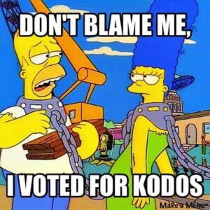 Image result for DON'T BLAME ME I VOTED FOR kodos