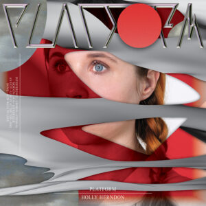 Holly Herndon_Platform