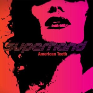 Superhand  American Teeth Album Cover