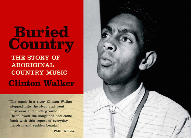 Buried Country: The Story of Aboriginal Country Music (Revised and Updated Edition) by Clinton Walker | Louder Than War - 2948660_orig-copy