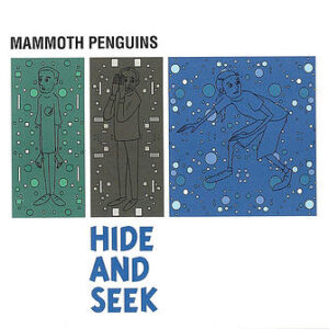 Mammoth Penguins Hide and Seek album artwork