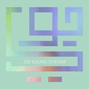 Joi - Joi Sound System