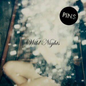 Pins-Wild-Nights