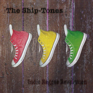 The Ship-Tones - Indie Reggae Revolution