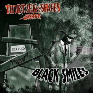 Thirteen Shots - Black Smiles- Cover