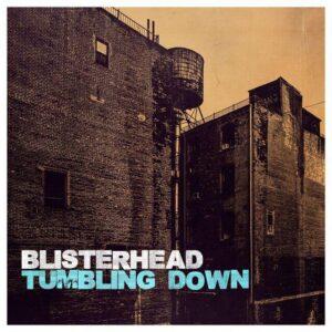 Blisterhead Tumbling Down Cover