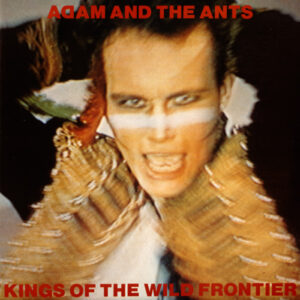 "adam and the ants ""kings of the wild frontier"""