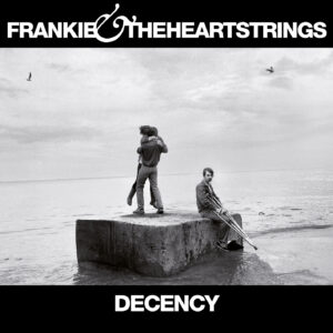 Frankie & The Heartstrings Decency