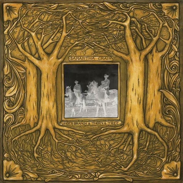 Samantha Crain - Under Branch & Thorn & Tree