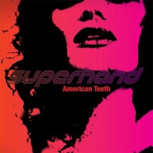 Superhand-American-Teeth-300x300