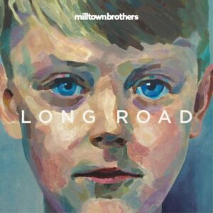 The Milltown Brothers - Long Road
