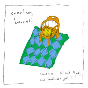 courtney-barnett-sometimes-i-sit-and-think-sometimes-i-just-sit image for ltw post