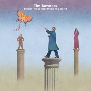 timbowness-stupidthingsthatmeantheworld-cover2015