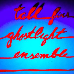 Tall Firs - Ghostlight Ensemble
