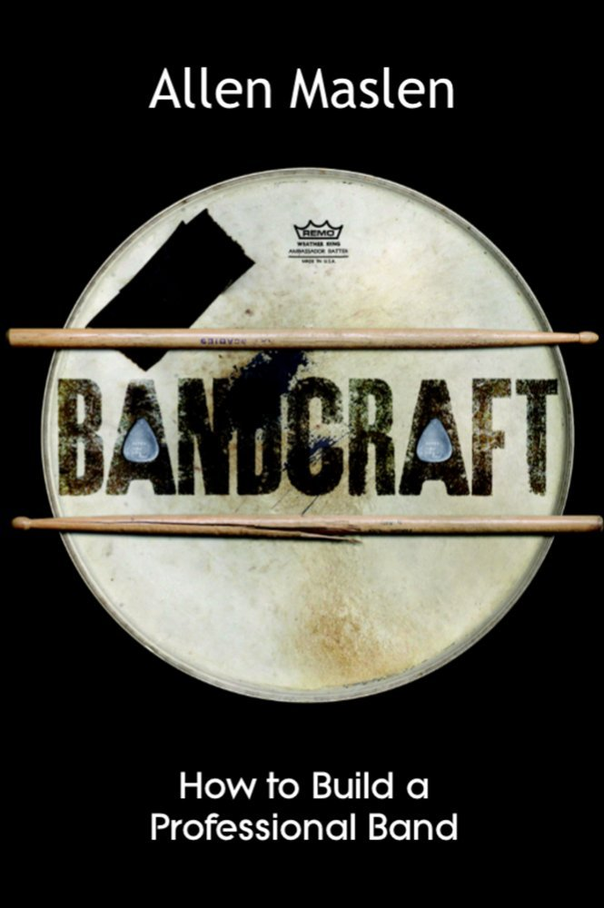 Bandcraft - How To Build  A Professional Band: Allen Maslen