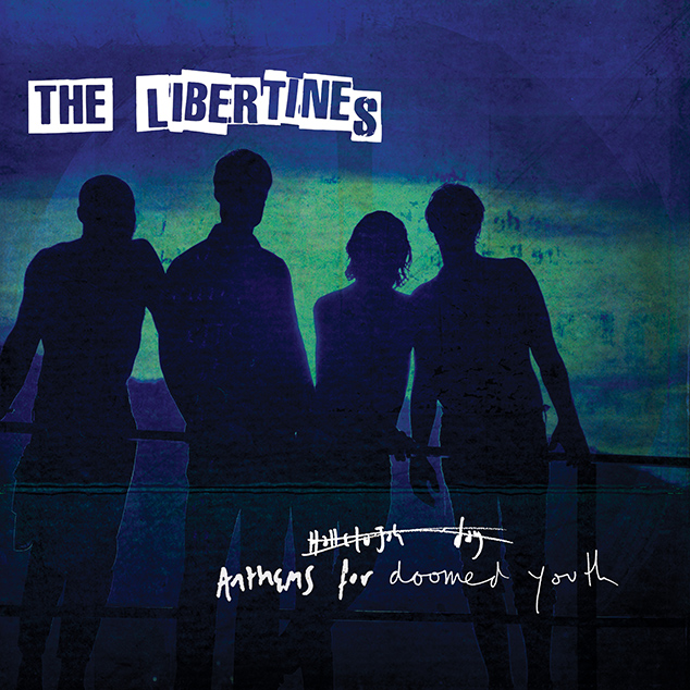 2015TheLibertines_AnthemsForDoomedYouth_020715