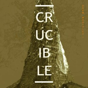Drew Worthley - Crucible