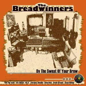 Breadwinners - Sweat Of Your Brow
