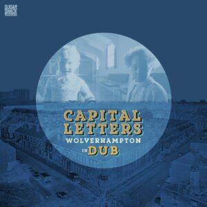 Capital Letters: Wolverhampton In Dub