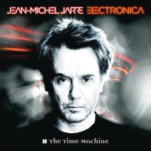 Jean Michael-Jarre - Electronica 1 The Time Machine