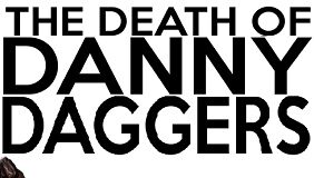 The Death of Danny Daggers