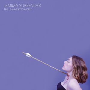 The Uninhabited World - Jemima Surrender