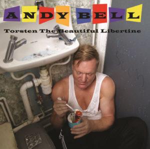 Andy Bell - Torsten The Beautiful Libertine