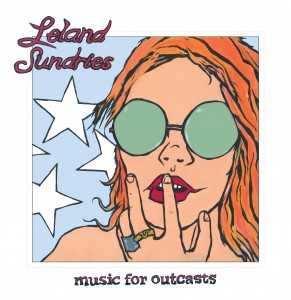 Leland Sundries_Music For Outcasts