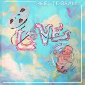Love_Reel to Real