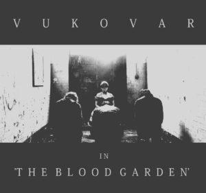 Vukovar - The Blood Garden