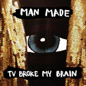 Man Made TV Broke