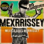 Mexrrissey - No Manchester